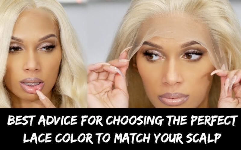 Best advice for choosing the lace color to match your scalp