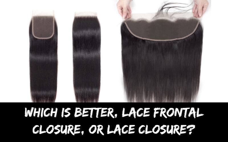 Lace Frontal or Lace Closure