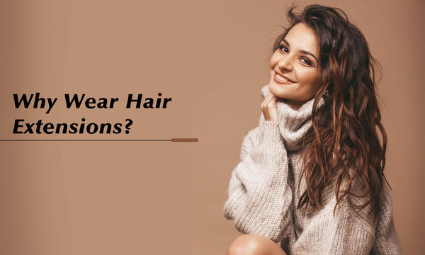 why-wear-hair-extensions