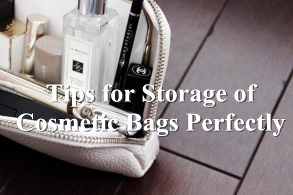 Tips for Storage of Cosmetic Bags Perfectly
