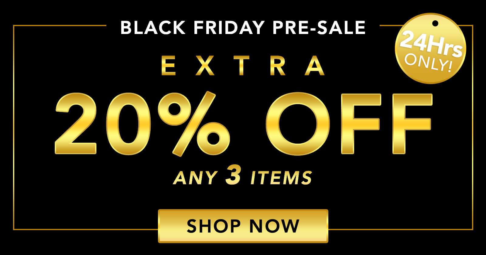 EXTRA 20% OFF ANY 3 OR MORE ITEMS