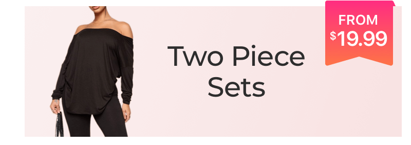 Two piece sets