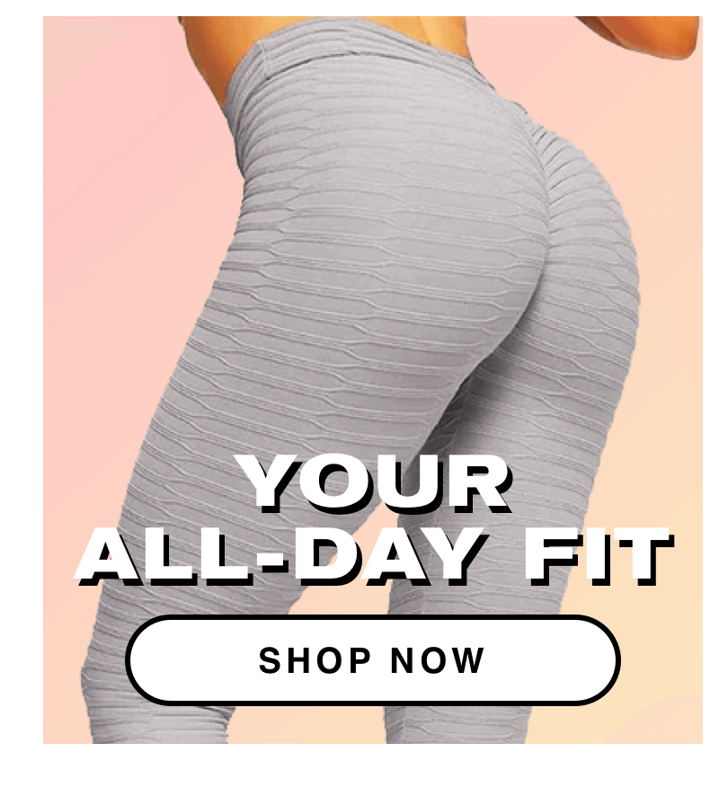Your All-Day Fit