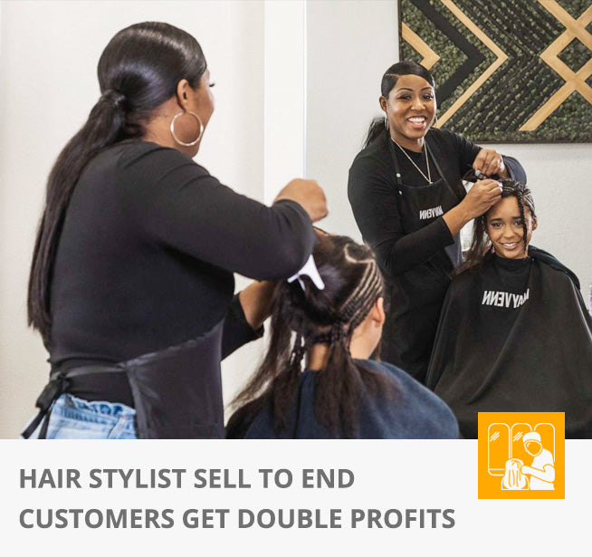 HAIR STYLIST SELL TO END CUSTOMERS GET DOUBLE PROFITS