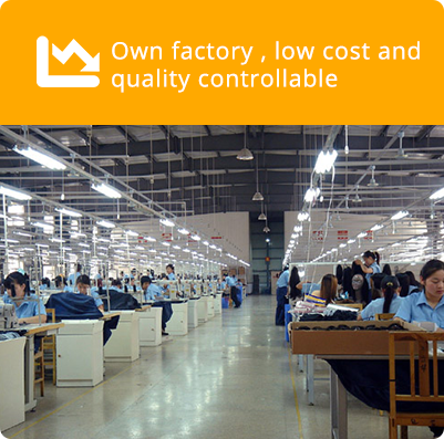 Own factory, low cost and quality controllable