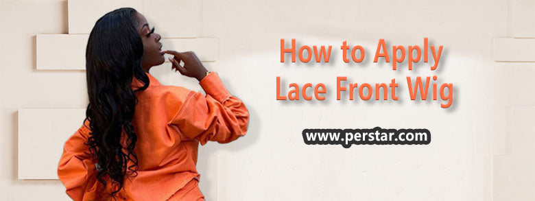 How to Apply Lace Front Wig
