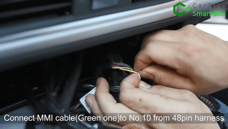 11.Connect MMI cable(Green one) to No.10 from 48pin harness.