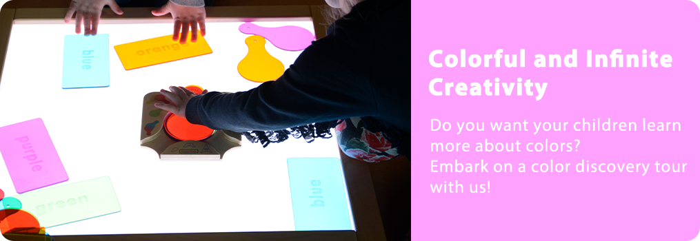 Colorful and Infinite Creativity  Do you want your children learn more about colors?   Embark on a color discovery tour with us!