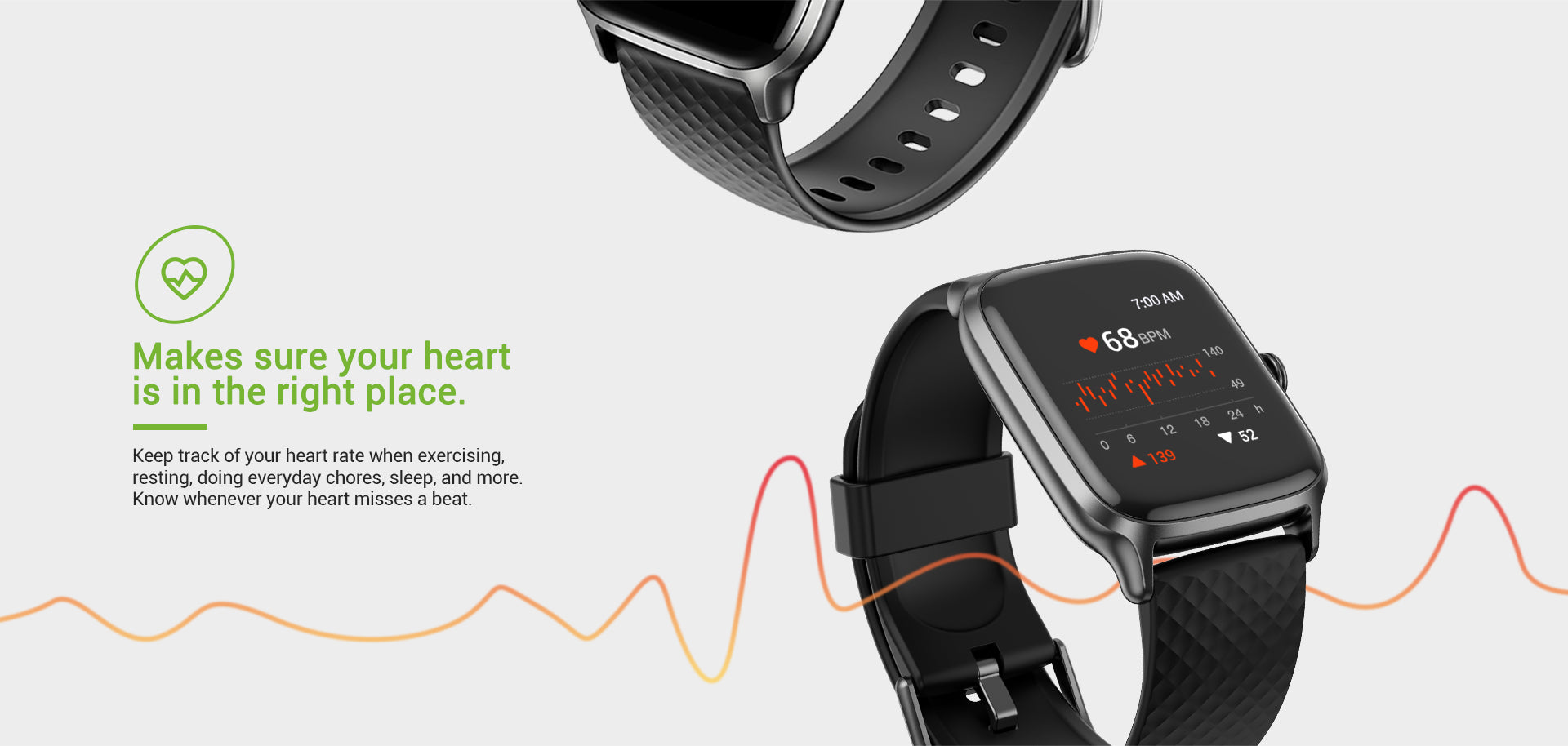 Keep track of your heart rate when exercisingresting, doing everyday chores, sleep, and moreKnow whenever your heart misses a beat.