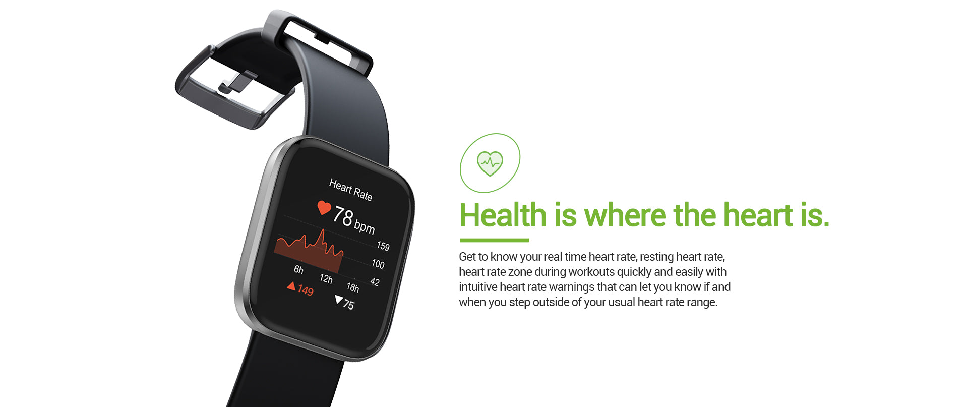 Get to know your real time heart rate, resting heart rateheart rate zone during workouts quickly and easily withintuitive heart rate warnings that can let you know if andwhen you step outside of your usual heart rate range.