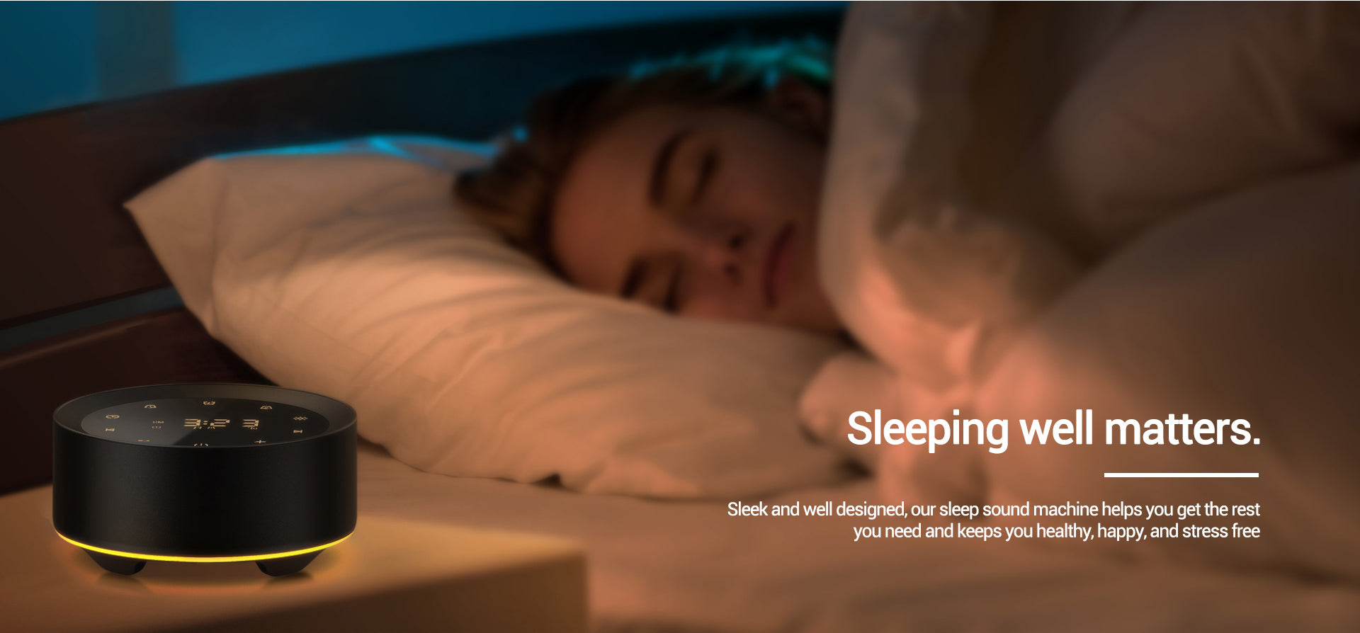 Sleek and well designed, our sleep sound machine helps you get the restyou need and keeps you healthy, happy, and stress free.