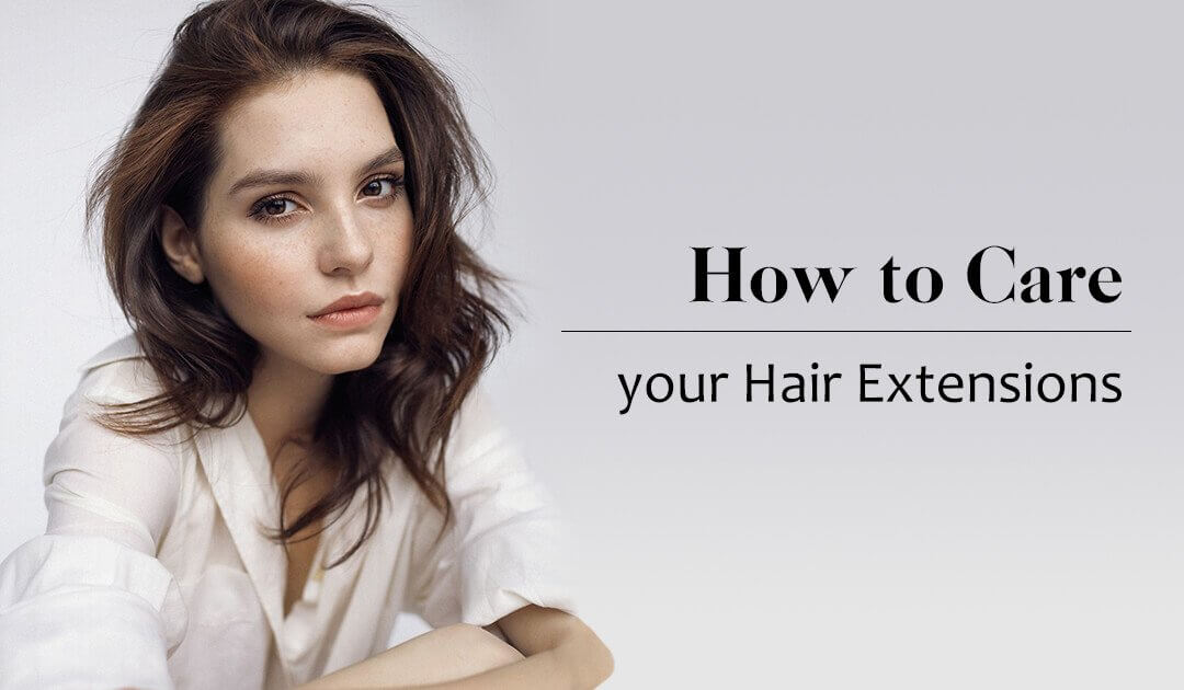 how to care hair extensions